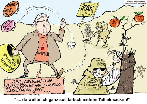 Irak, Besuch, Steinmeier, Frank-Walter, Aussenminister, US-Soldaten, wirtschaftliche Beziehungen, Profiteur, Bush, Not in my name, No blood for oil, Muhabbet