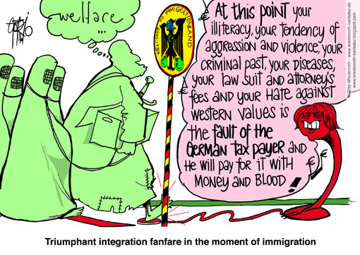 Immigration, Islam, Integration, tolerance, welfare, Hartz IV, taxpayer, Sarrazin, Heisig, Buschkowsky, Reusch, multiculturalism, Polygamy, aggression, violence, illiteracy, fault, society, Privileges, probation, Kriminalitaet, Wiedenroth, Germany, caricature, cartoon