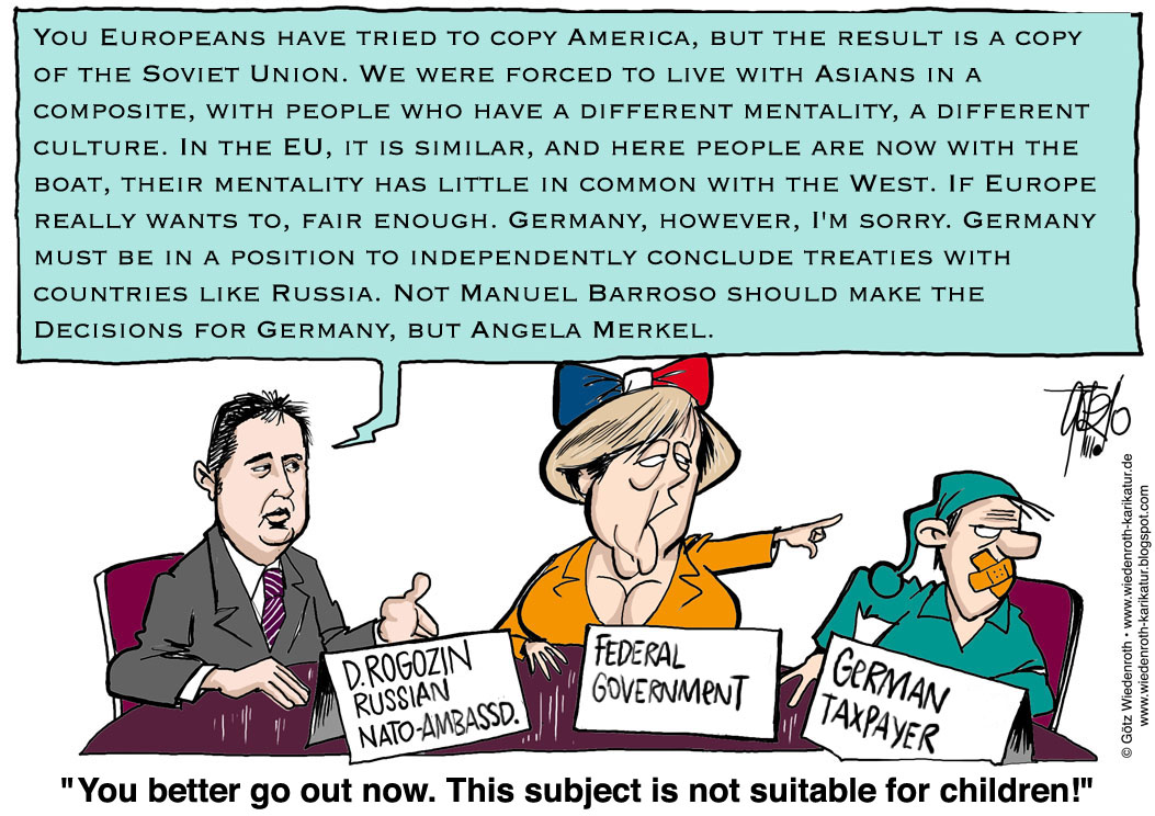 Europe, Soviet, union, USSR, EUdSSR, Rogozin, Ambassador, Nato, Germany, Angela, Merkel, quote, multiculturalism, Identity, Mentality, federal, government, taxpayer, Dmitrij, Rogozin, Wiedenroth, Germany, caricature, cartoon