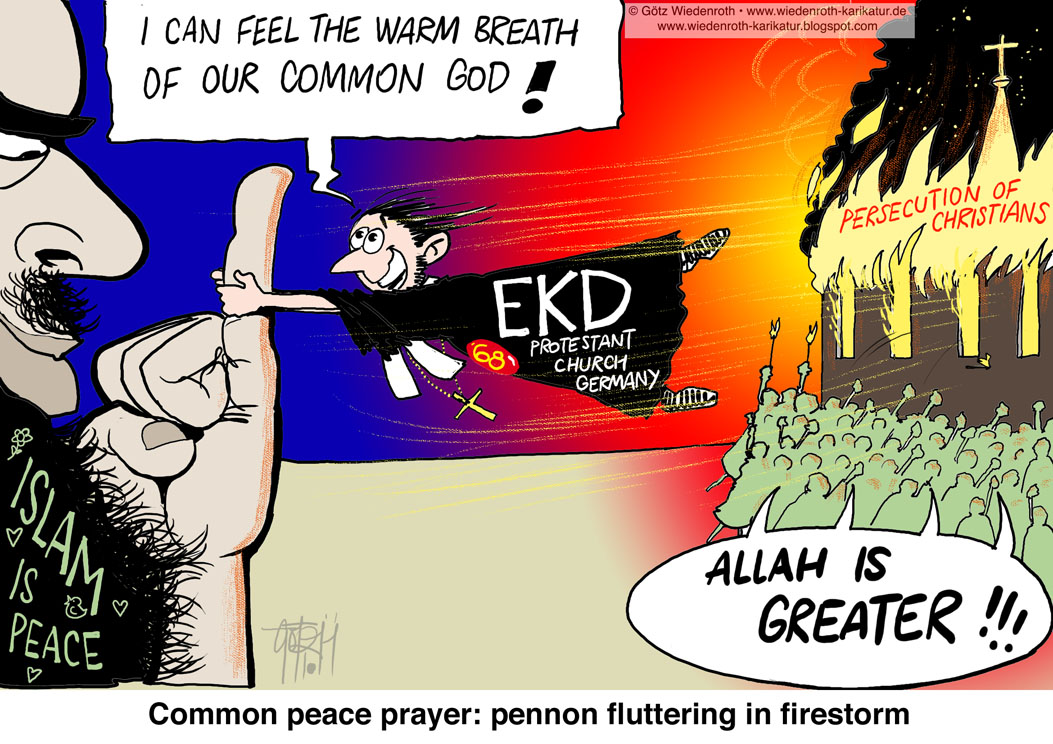 Islam, Official, Church, Germany, EKD, common, peace, prayer, interreligious, dialogue, taqqyia, persecution, of, christians, assassination, Alexandria, church, Egypt, sharia, dhimmitude, reasons, veil, jihad, lull, denial, repudiate, blasphemy, Wiedenroth, Karikatur, cartoon