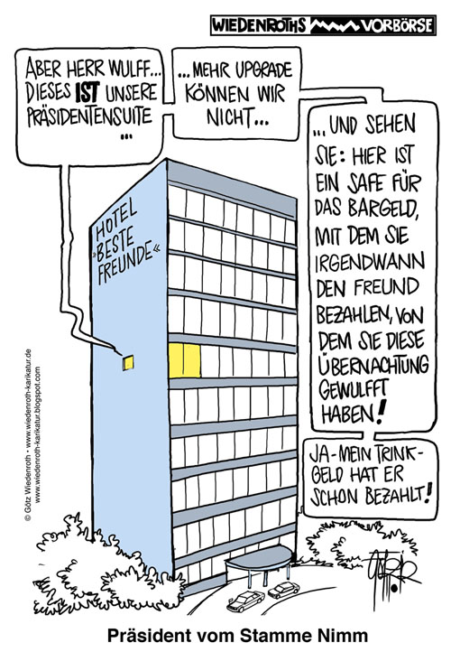 Wulff, Hotel, Uebernachtung, Sylt, Hotel Stadt Hamburg, Freunde, Vorteilsannahme, Verdacht, Groenewold, Oktoberfest, Akten, Saeuberung, Praesidentensuite, Upgrade, Barzahlung, Wiedenroth, Karikatur, cartoon