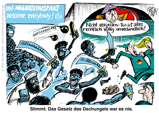 UNO; Migrationspakt; Immigration; Migration; Quelle; Wohlstand; Innovation; Migrantengewalt; Messerstecherei; Merkel; Kanzleramt; Islam; Gewalt; Kriminalitaet; Import; Grenzen; offen; rechtlich; unverbindlich; politisch; verpflichtend; Gesetz; Dschungel; Karikatur; 2018; cartoon; Germany; Allemagne